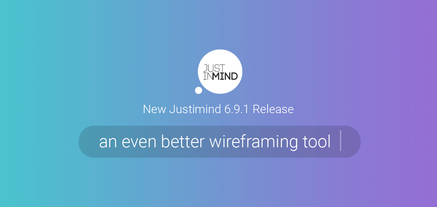 Justinmind v6.9.1. - An even better hi-fi wireframing tool