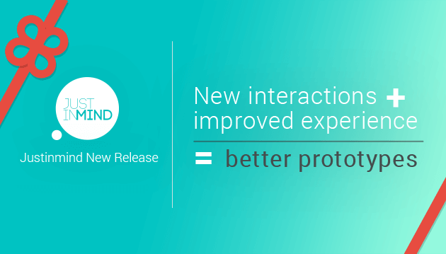 Justinmind New Release: new interactions, improved experience, better prototypes