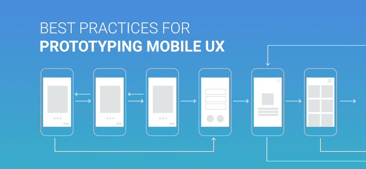 Best practices for prototyping mobile user experience