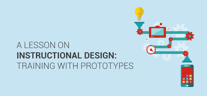Training with prototypes: a lesson on Instructional Design