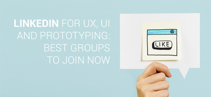 UX, UI and prototyping: best LinkedIn groups to join now