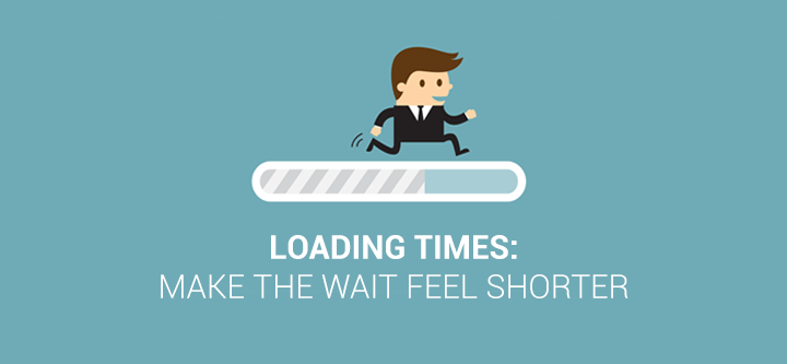Loading times: make the wait feel shorter