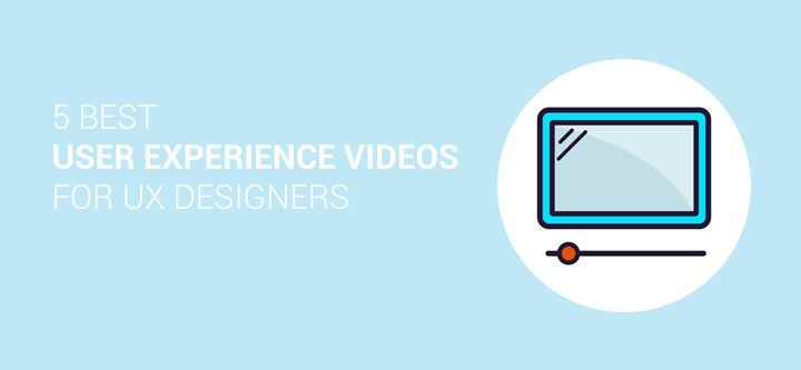 5 best user experience videos for UX designers