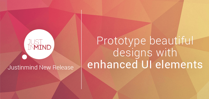 Justinmind New Release: Prototype beautiful designs with enhanced UI elements