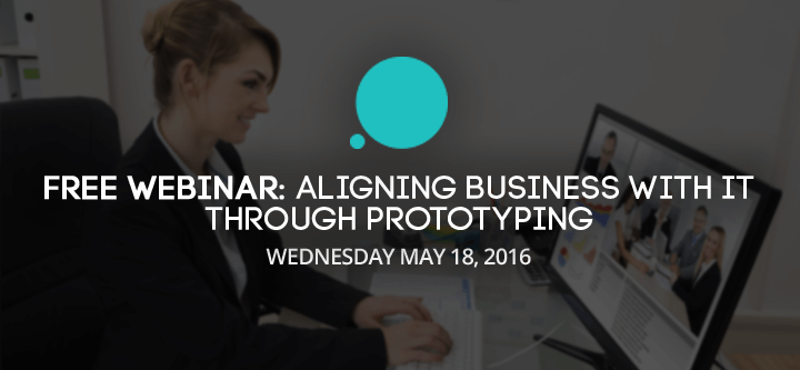 Free webinar: aligning business with IT through prototyping