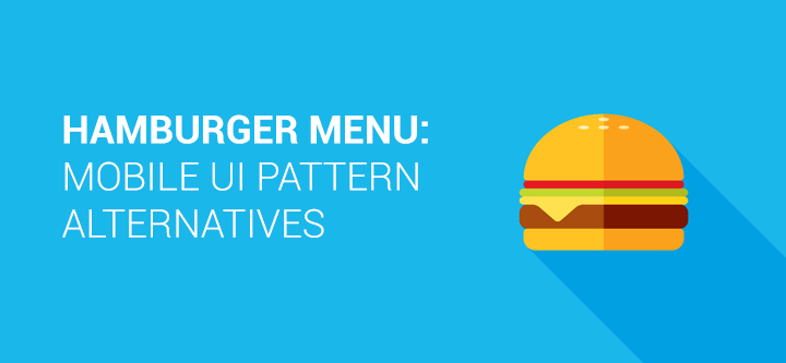 Hamburger Menu: alternatives to mobile UI's most controversial pattern