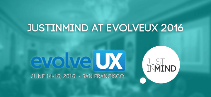Justinmind at EvolveUX 2016: where UX, CX, service design and business collide