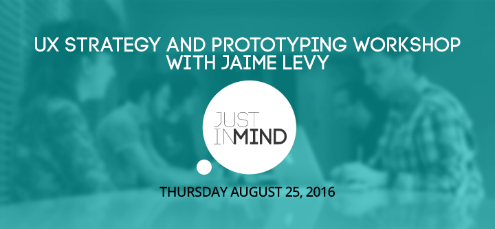 UX strategy and prototyping workshop with Jaime Levy