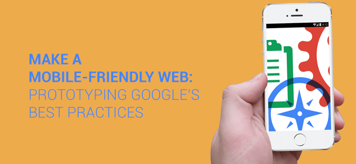 Make a mobile-friendly web: prototyping Google's best practices