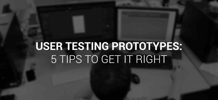 User testing prototypes: 5 tips to get it right