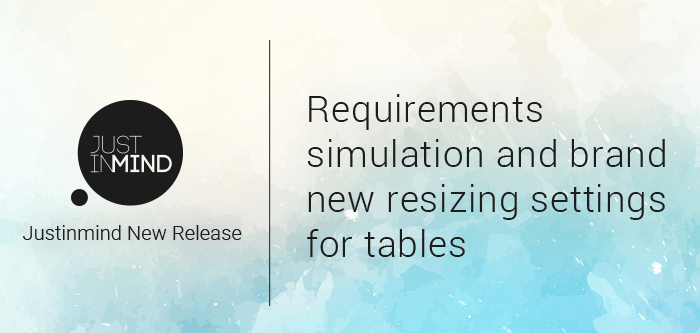 Justinmind New Release: Requirements simulation and new resizing for tables