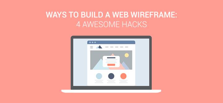 ways-to-build-a-web-wireframe