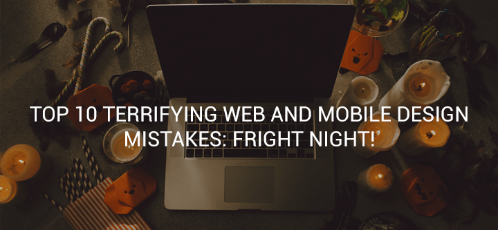 terrifying-web-mobile-design-mistakes-header