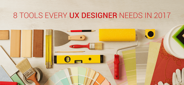 8-tools-ux-designers-need-2017-2