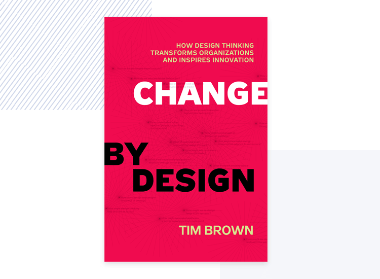 design thinking book - change by design by t. brown