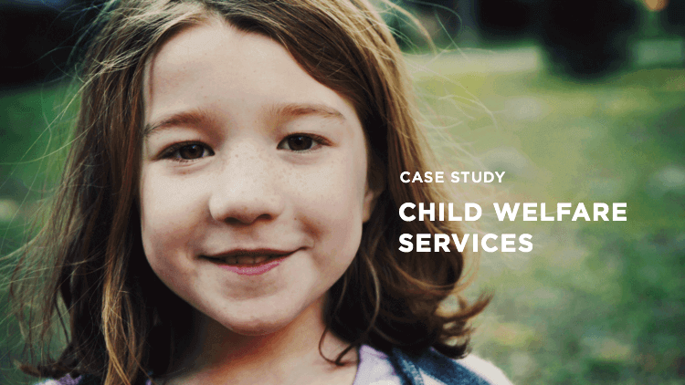 first screen fjord case study - California child welfare services
